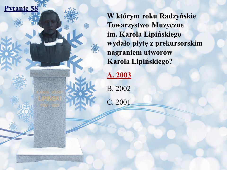 Pytanie 58 W którym roku Radzyńskie Towarzystwo Muzyczne im.
