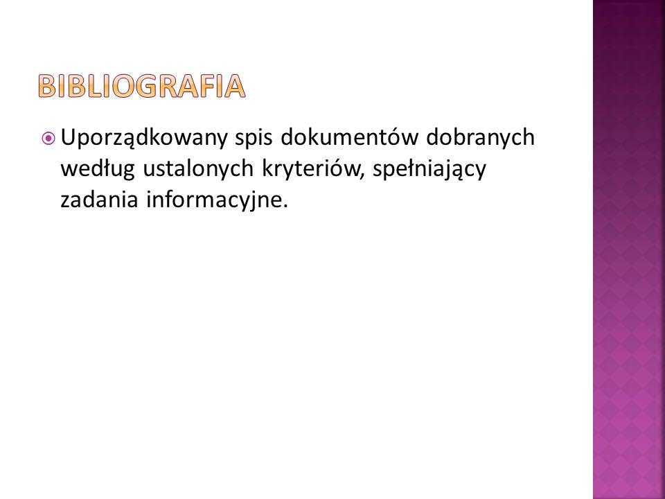 Uporządkowany spis dokumentów dobranych według ustalonych kryteriów, spełniający zadania informacyjne.