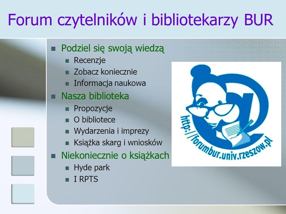 Forum czytelników i bibliotekarzy BUR Podziel się swoją wiedzą Recenzje Zobacz koniecznie Informacja naukowa Nasza biblioteka Propozycje O bibliotece