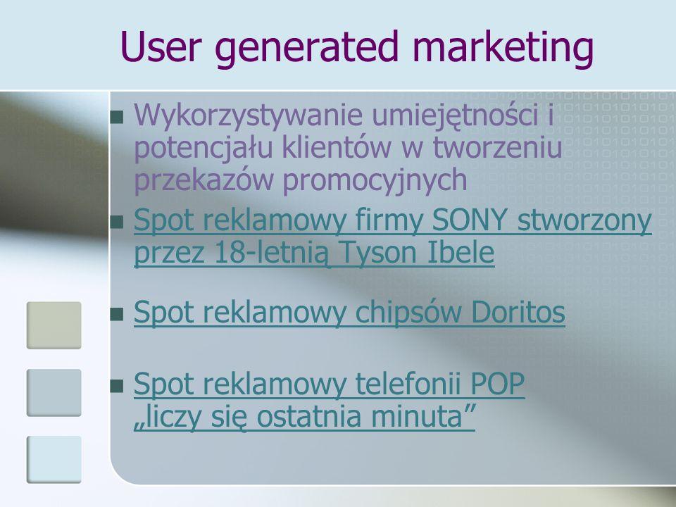 User generated marketing Wykorzystywanie umiejętności i potencjału klientów w tworzeniu przekazów promocyjnych Spot reklamowy firmy SONY stworzony prz