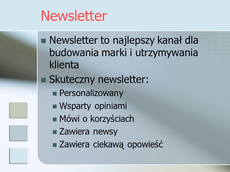 Newsletter to najlepszy kanał dla budowania marki i utrzymywania klienta Skuteczny newsletter: Personalizowany Wsparty opiniami Mówi o korzyściach Zaw