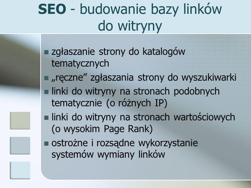 SEO - budowanie bazy linków do witryny zgłaszanie strony do katalogów tematycznych ręczne zgłaszania strony do wyszukiwarki linki do witryny na strona