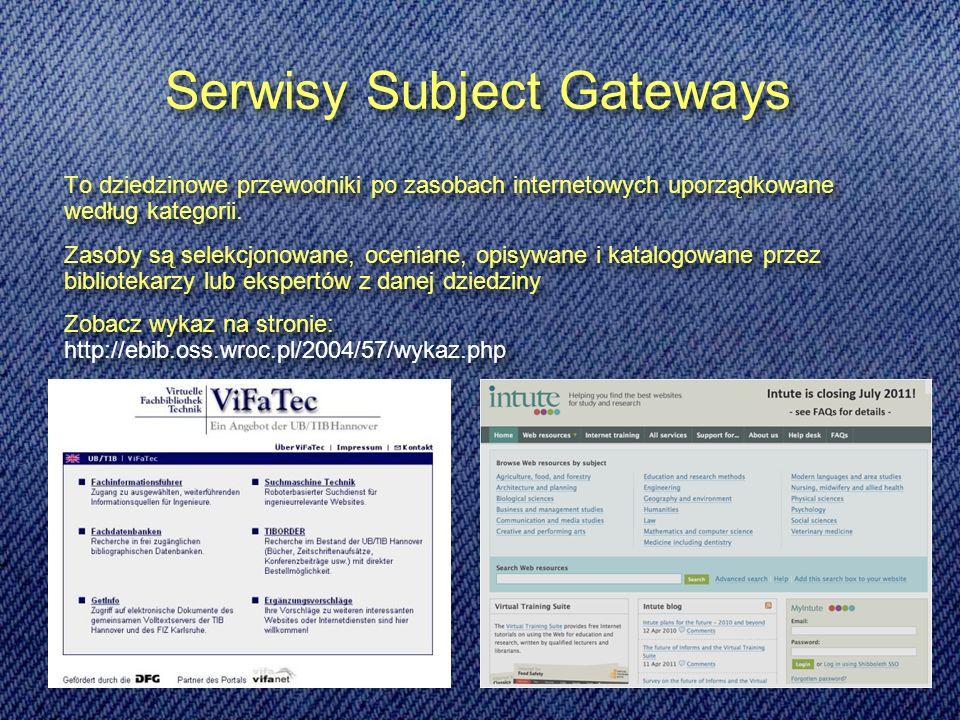 Serwisy Subject Gateways To dziedzinowe przewodniki po zasobach internetowych uporządkowane według kategorii.