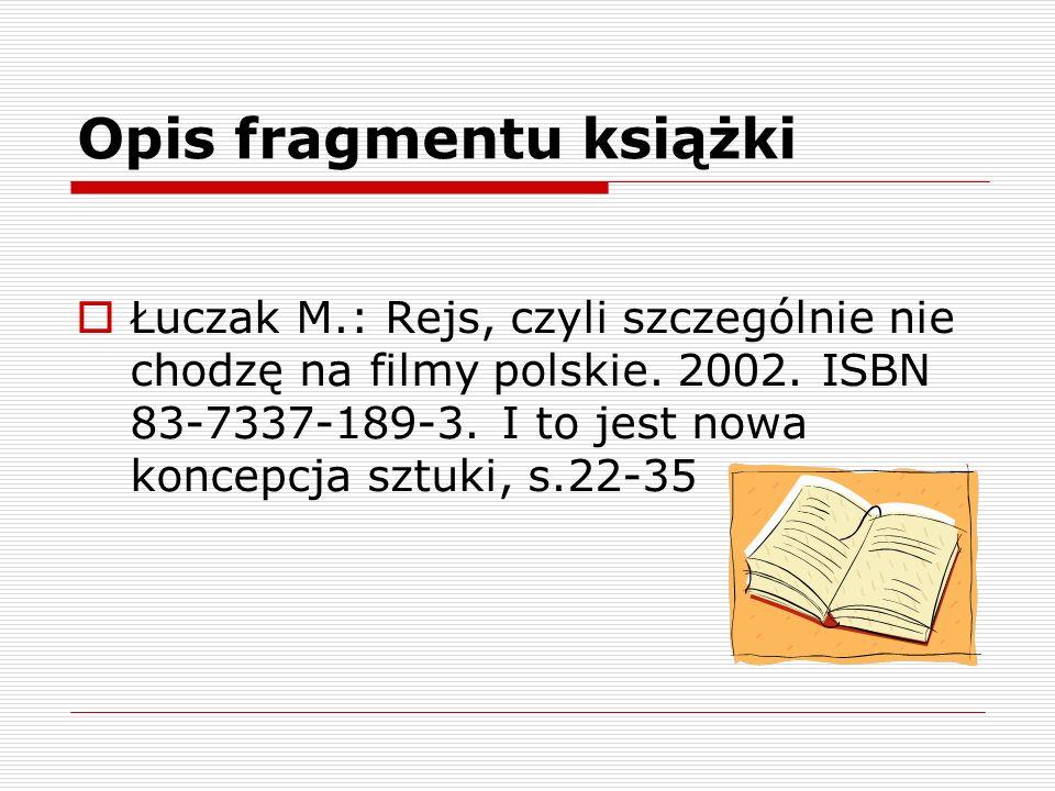 Opis fragmentu książki Łuczak M.: Rejs, czyli szczególnie nie chodzę na filmy polskie. 2002. ISBN 83-7337-189-3. I to jest nowa koncepcja sztuki, s.22