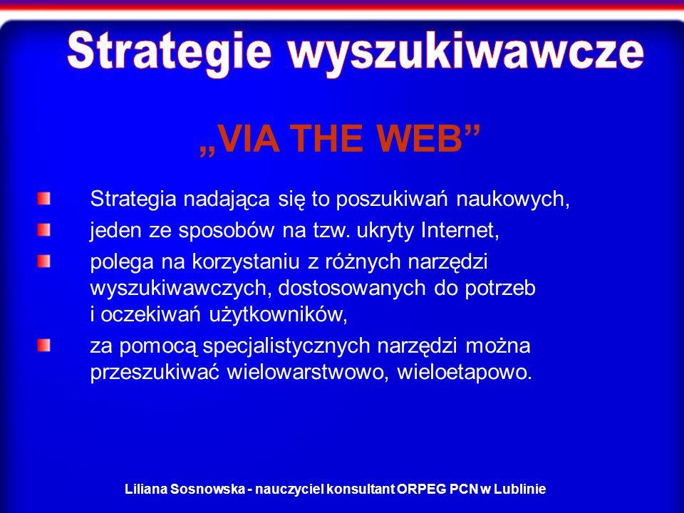 Liliana Sosnowska - nauczyciel konsultant ORPEG PCN w Lublinie Strategia nadająca się to poszukiwań naukowych, jeden ze sposobów na tzw.