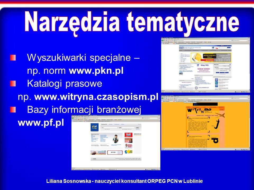 Liliana Sosnowska - nauczyciel konsultant ORPEG PCN w Lublinie Wyszukiwarki specjalne – np.