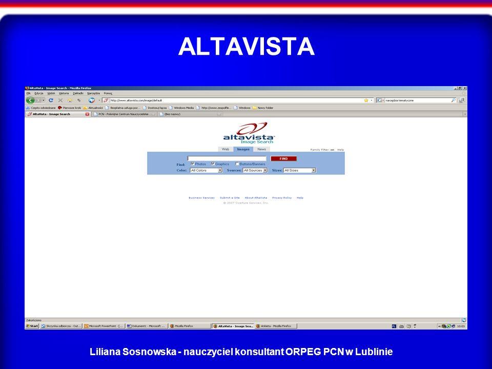 Liliana Sosnowska - nauczyciel konsultant ORPEG PCN w Lublinie ALTAVISTA