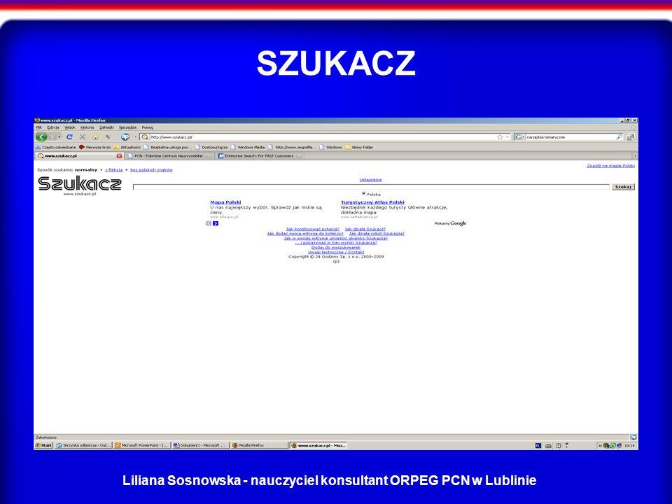 Liliana Sosnowska - nauczyciel konsultant ORPEG PCN w Lublinie SZUKACZ
