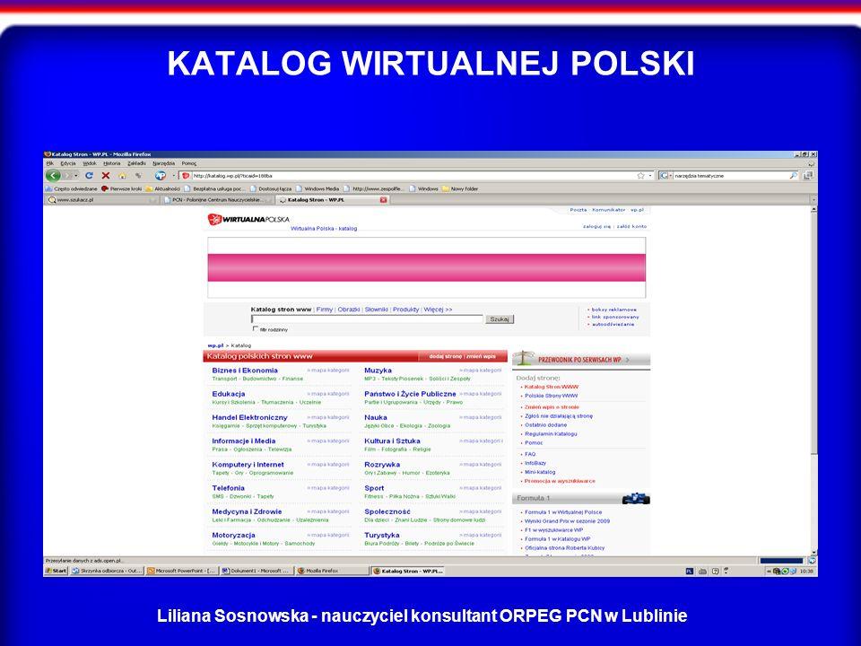 Liliana Sosnowska - nauczyciel konsultant ORPEG PCN w Lublinie KATALOG WIRTUALNEJ POLSKI