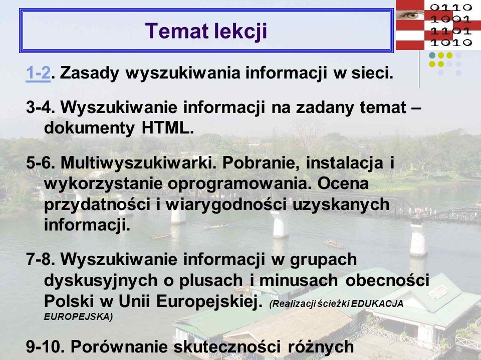 Temat lekcji 1-21-2. Zasady wyszukiwania informacji w sieci. 3-4. Wyszukiwanie informacji na zadany temat – dokumenty HTML. 5-6. Multiwyszukiwarki. Po