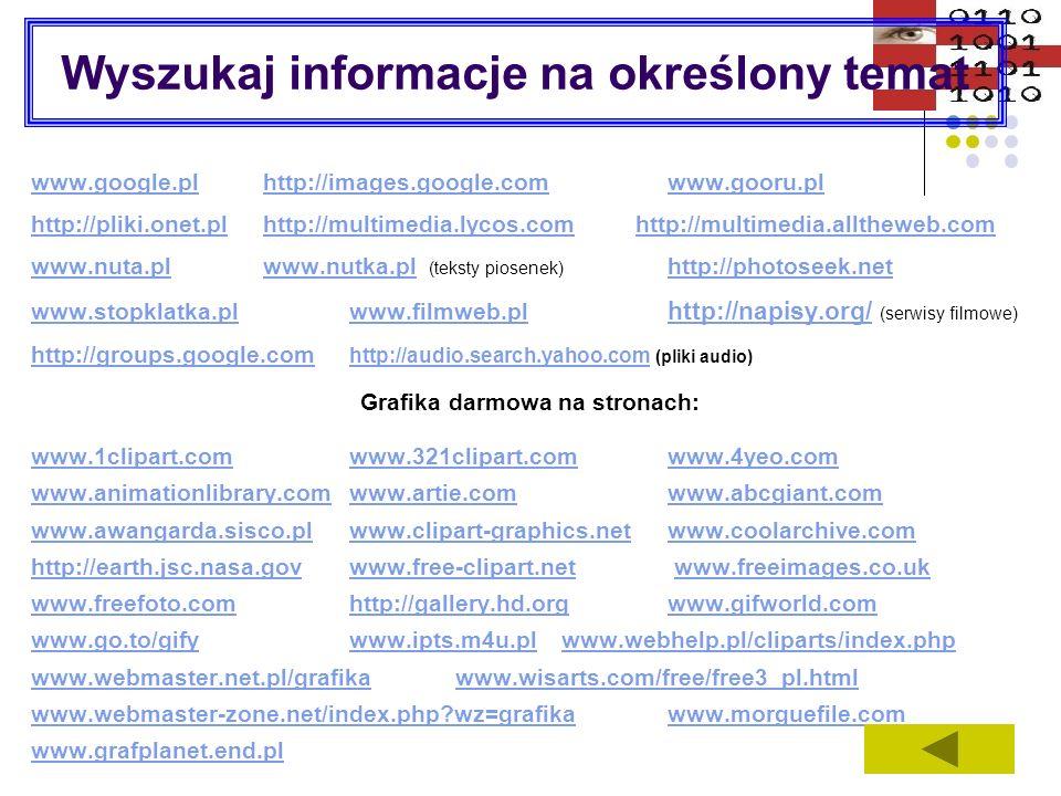 Pobieranie plików protokołem FTP Wyszukiwarki FTP: http://www.plikoskop.plhttp://www.plikoskop.pl http://pliki.onet.plhttp://pliki.onet.pl http://archie.icm.edu.plhttp://archie.icm.edu.pl http://www.ftpsearch.nethttp://www.ftpsearch.net Przydatne adresy serwerów FTP: ftp://ftp.icm.edu.plftp://ftp.icm.edu.pl ftp://ftp.tpnet.plftp://ftp.tpnet.pl ftp://sunsite.icm.edu.pl/pub/winsiteftp://sunsite.icm.edu.pl/pub/winsite ftp://ftp.wsisiz.edu.plftp://ftp.wsisiz.edu.pl ftp://ftp.ki.net.plftp://ftp.bicom.slupsk.pl ftp://ftp.edome.netftp://195.150.19.23/pub ftp://ftp.cyf-kr.edu.plftp://ftp.cyf-kr.edu.pl ftp://ftp.chip.plftp://ftp.chip.pl ftp://ftp.pwr.wroc.plftp://ftp.pwr.wroc.pl ftp://ftp.polsl.gliwice.plftp://ftp.polsl.gliwice.pl ftp://ftp.ps.plftp://ftp.ps.pl ftp://ftp.cdrom.comftp://ftp.cdrom.com