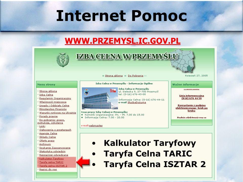 Internet Pomoc Kalkulator Taryfowy Taryfa Celna TARIC Taryfa Celna ISZTAR 2 WWW.PRZEMYSL.IC.GOV.PL