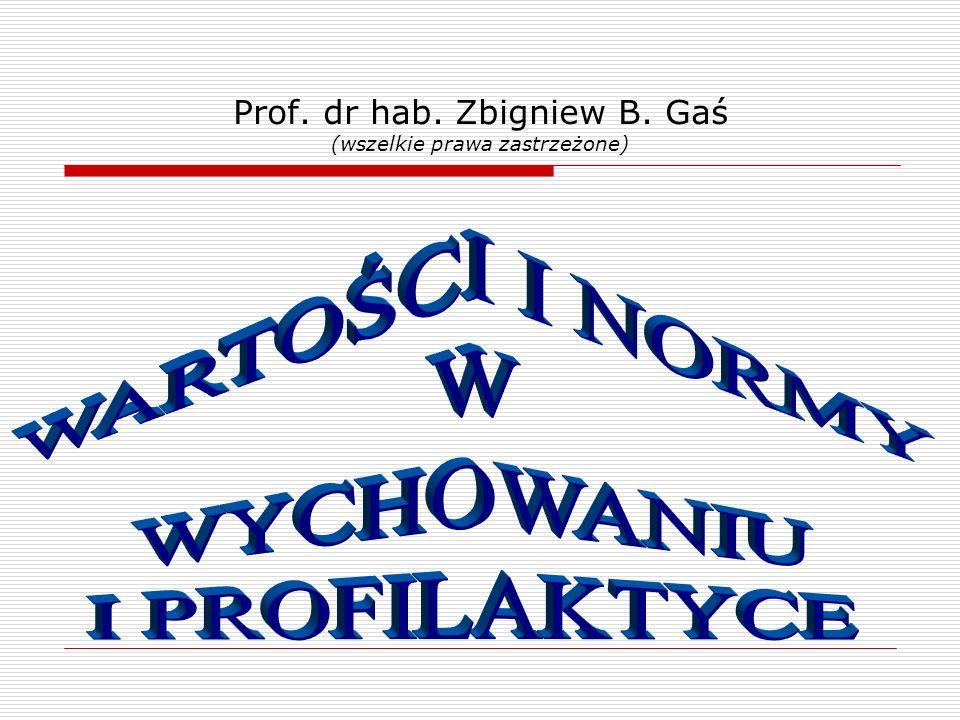 Prof. dr hab. Zbigniew B. Gaś (wszelkie prawa zastrzeżone)