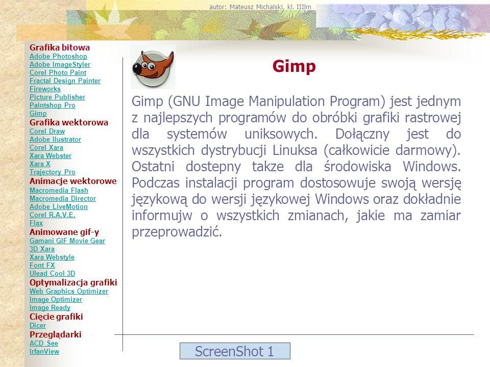 ScreenShot 1 Gimp Gimp (GNU Image Manipulation Program) jest jednym z najlepszych programów do obróbki grafiki rastrowej dla systemów uniksowych. Dołą