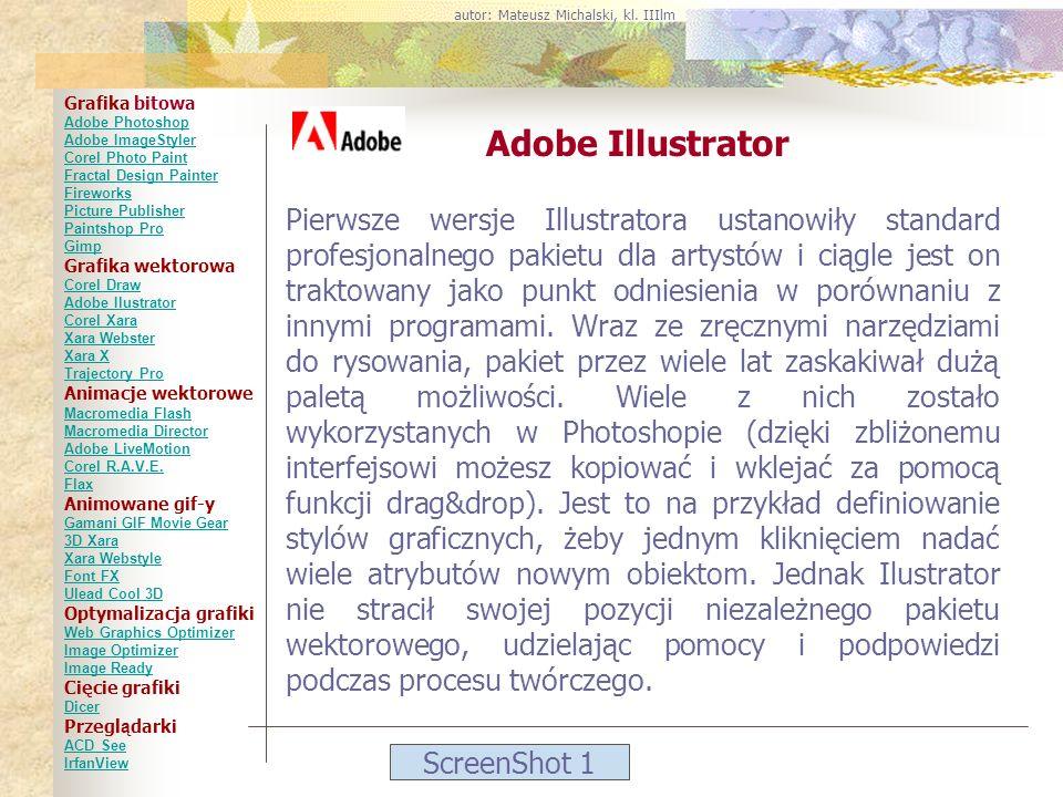 ScreenShot 1 Adobe Illustrator Pierwsze wersje Illustratora ustanowiły standard profesjonalnego pakietu dla artystów i ciągle jest on traktowany jako