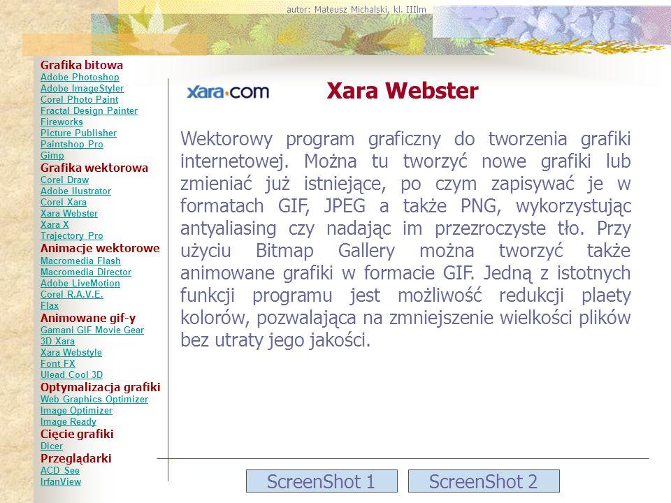 ScreenShot 1ScreenShot 2 Xara Webster Wektorowy program graficzny do tworzenia grafiki internetowej. Można tu tworzyć nowe grafiki lub zmieniać już is