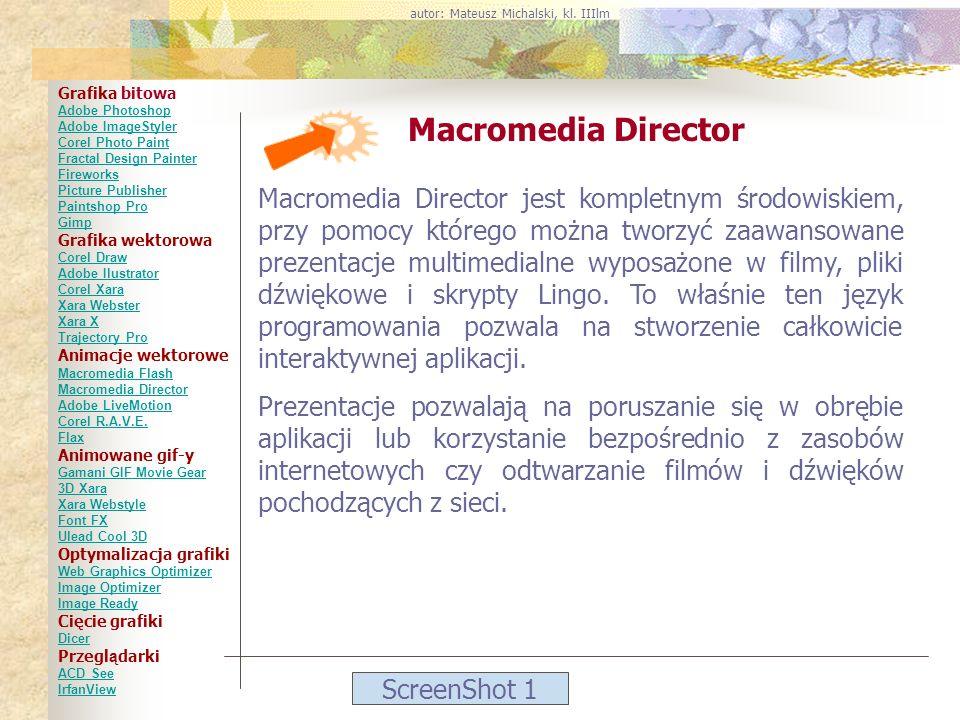 ScreenShot 1 Macromedia Director Macromedia Director jest kompletnym środowiskiem, przy pomocy którego można tworzyć zaawansowane prezentacje multimed