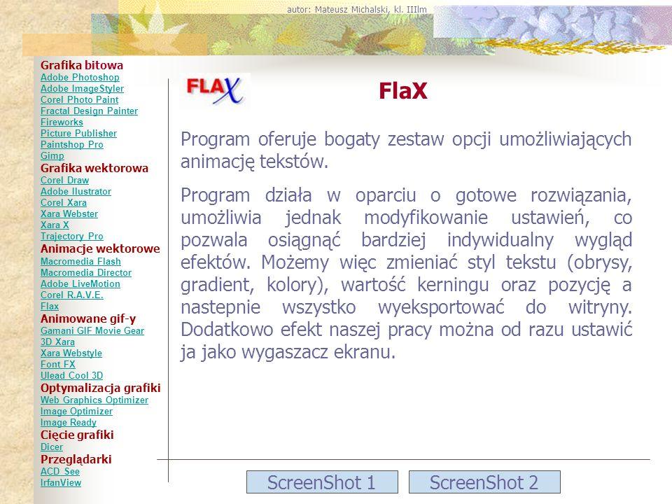 ScreenShot 1ScreenShot 2 FlaX Program oferuje bogaty zestaw opcji umożliwiających animację tekstów. Program działa w oparciu o gotowe rozwiązania, umo