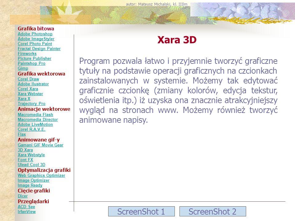 ScreenShot 1ScreenShot 2 Xara 3D Program pozwala łatwo i przyjemnie tworzyć graficzne tytuły na podstawie operacji graficznych na czcionkach zainstalo