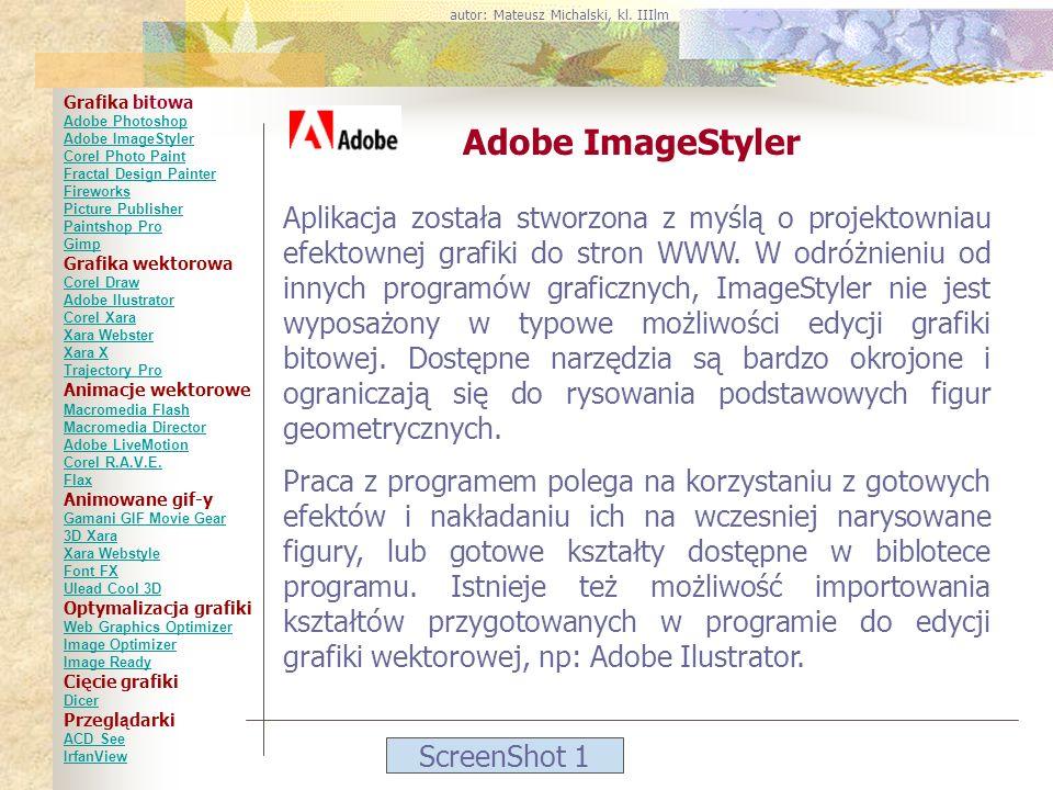 ScreenShot 1 Adobe ImageStyler Aplikacja została stworzona z myślą o projektowniau efektownej grafiki do stron WWW. W odróżnieniu od innych programów
