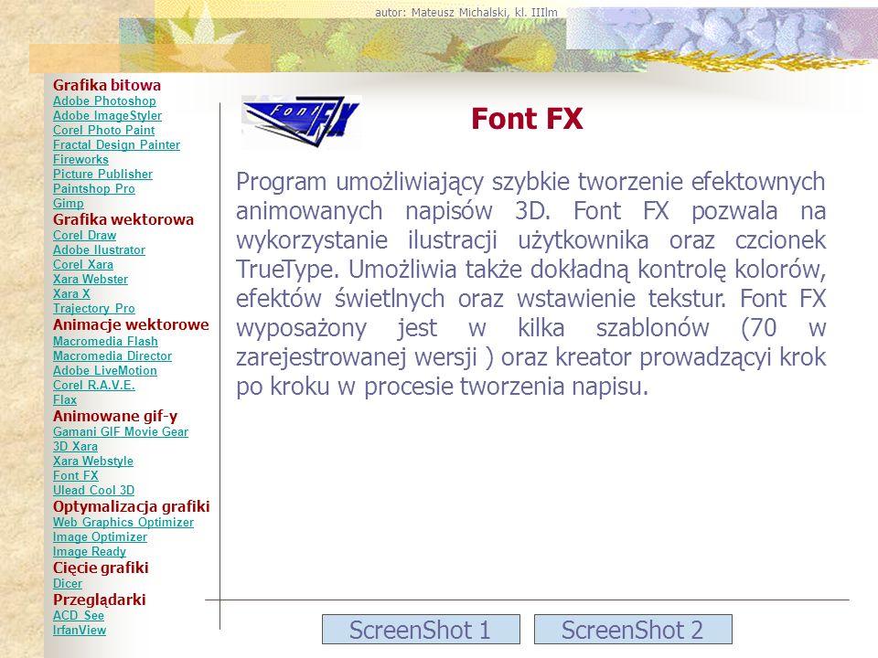 ScreenShot 1ScreenShot 2 Font FX Program umożliwiający szybkie tworzenie efektownych animowanych napisów 3D. Font FX pozwala na wykorzystanie ilustrac