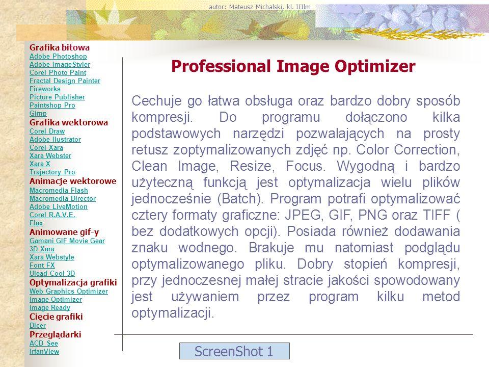 ScreenShot 1 Professional Image Optimizer Cechuje go łatwa obsługa oraz bardzo dobry spos ó b kompresji. Do programu dołączono kilka podstawowych narz