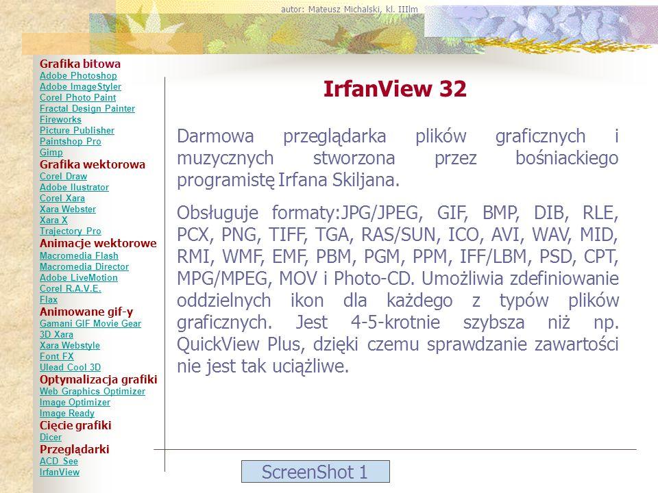 ScreenShot 1 IrfanView 32 Darmowa przeglądarka plików graficznych i muzycznych stworzona przez bośniackiego programistę Irfana Skiljana. Obsługuje for