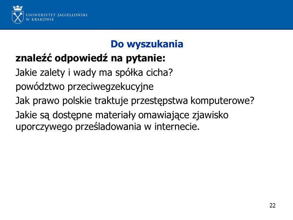 22 Do wyszukania znaleźć odpowiedź na pytanie: Jakie zalety i wady ma spółka cicha? powództwo przeciwegzekucyjne Jak prawo polskie traktuje przestępst