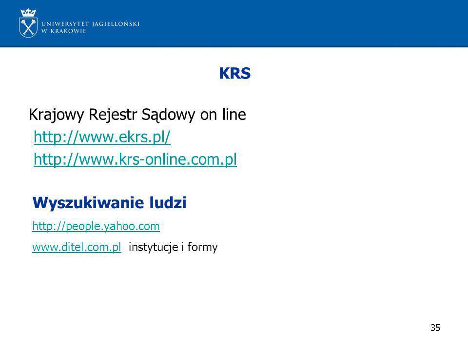 35 KRS Krajowy Rejestr Sądowy on line http://www.ekrs.pl/ http://www.krs-online.com.pl Wyszukiwanie ludzi http://people.yahoo.com www.ditel.com.plwww.