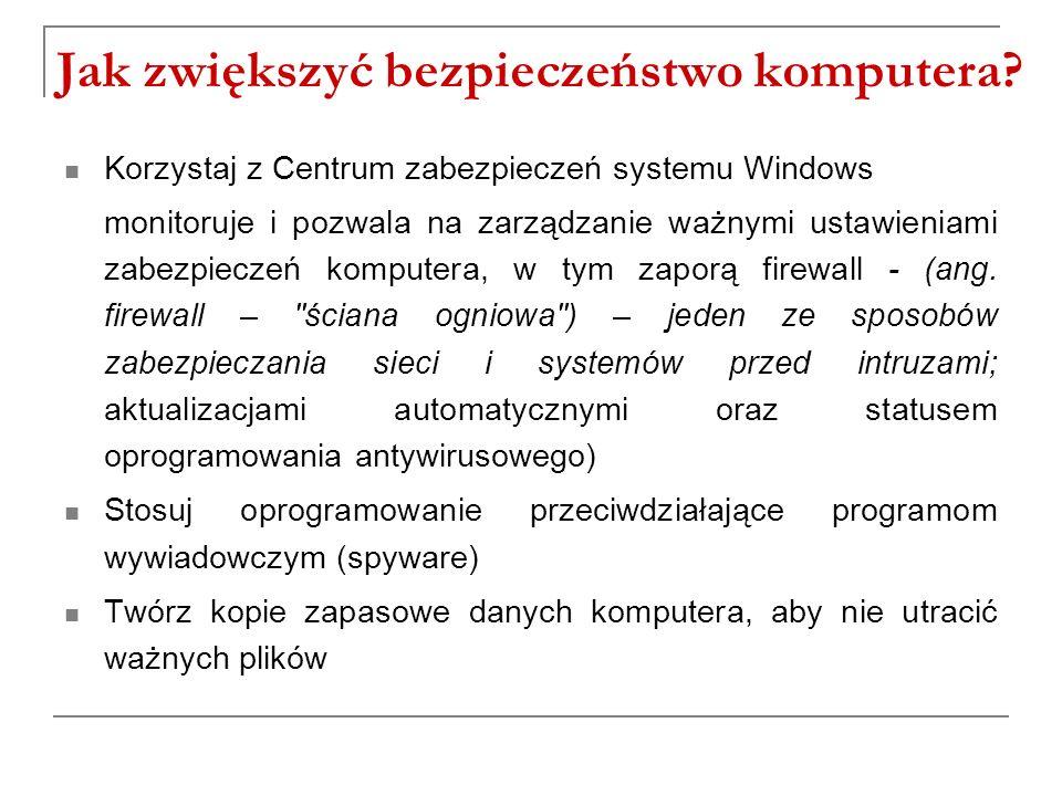 Jak zwiększyć bezpieczeństwo komputera? Korzystaj z Centrum zabezpieczeń systemu Windows monitoruje i pozwala na zarządzanie ważnymi ustawieniami zabe