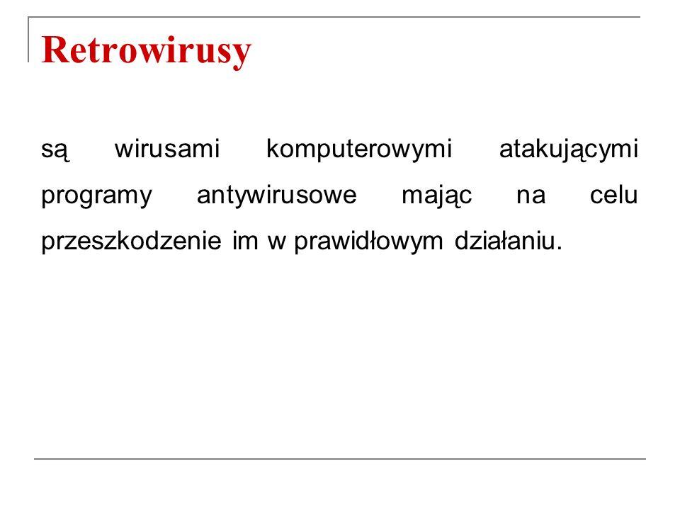 Retrowirusy są wirusami komputerowymi atakującymi programy antywirusowe mając na celu przeszkodzenie im w prawidłowym działaniu.