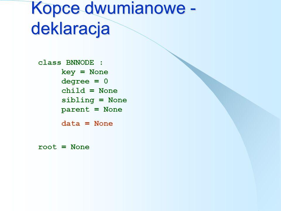 Kopce Fibonicciego - Insert def InsertFibHeap(heap, key, size, data): node = PHFNODE() #node.parent = node.child = NULL #node.marked = false node.left = node node.right = node node.key = key node.data = data heap = JoinCycleLists( heap, node ) size = size+1 if heap.key<node.key: return heap,size else: return node,size