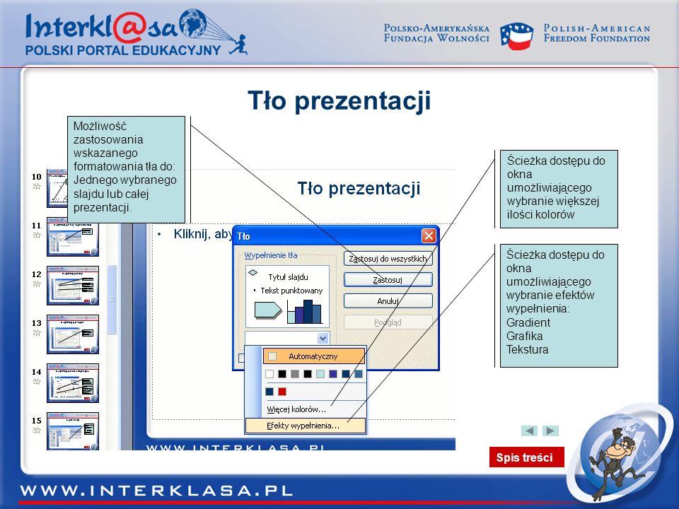 Spis treści Tło prezentacji Ścieżka dostępu do okna umożliwiającego wybranie większej ilości kolorów Ścieżka dostępu do okna umożliwiającego wybranie