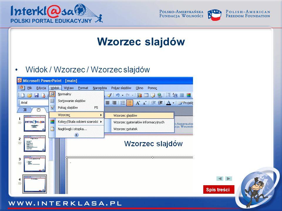Spis treści Wzorzec slajdów – modyfikacja nagłówków Aby dokonać modyfikacji tekstu w nagłówku należy zaznaczyć tekst i odpowiednio sformatować.