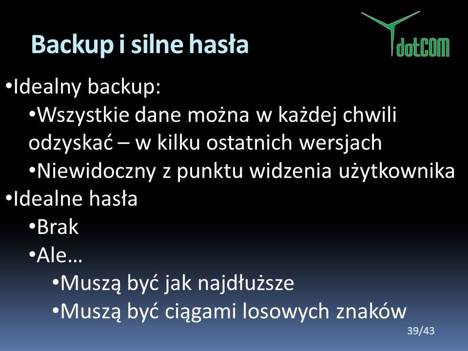 Idealny backup: Wszystkie dane można w każdej chwili odzyskać – w kilku ostatnich wersjach Niewidoczny z punktu widzenia użytkownika Idealne hasła Bra