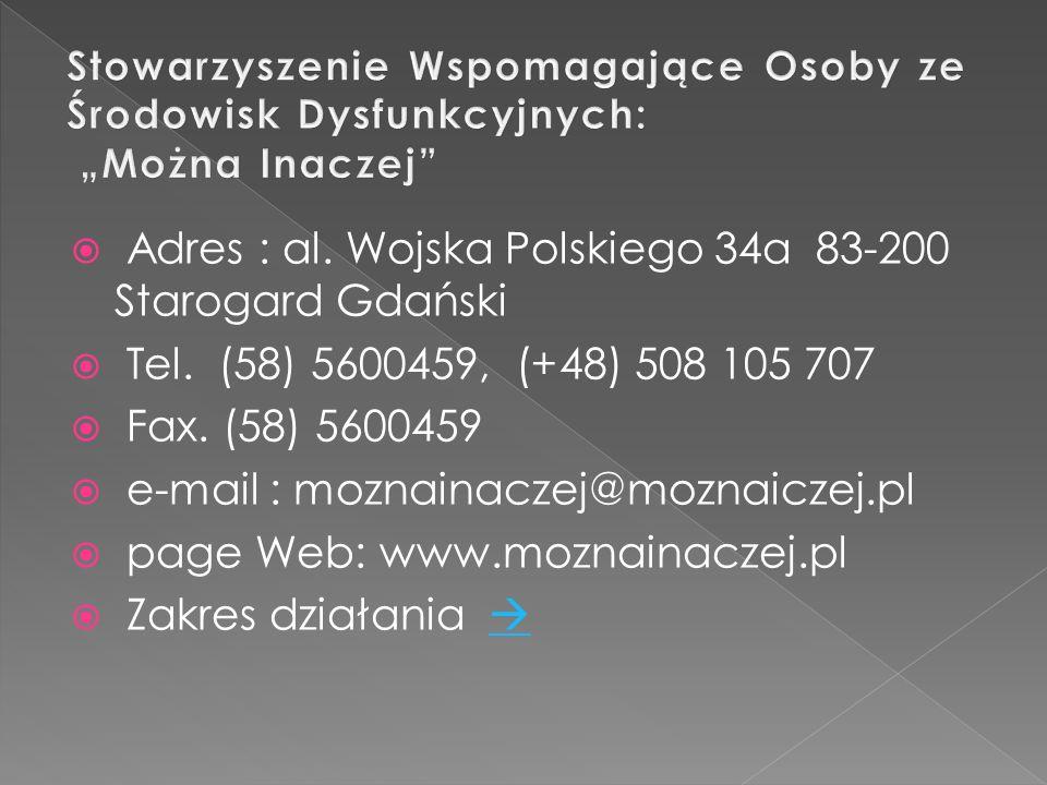 Adres : al. Wojska Polskiego 34a 83-200 Starogard Gdański Tel.