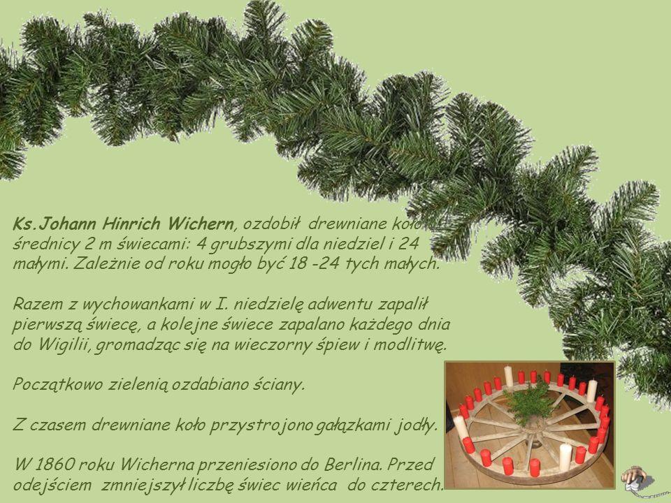 Nauczyciel ewangelicki i pastor, ks.Johann Hinrich Wichern, prowadził w Hamburgu szkołę- przytułek dla sierot. W I. niedzielę adwentu w roku 1839 wpad