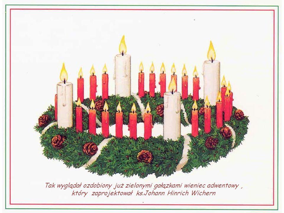 Ks.Johann Hinrich Wichern, ozdobił drewniane koło o średnicy 2 m świecami: 4 grubszymi dla niedziel i 24 małymi. Zależnie od roku mogło być 18 -24 tyc