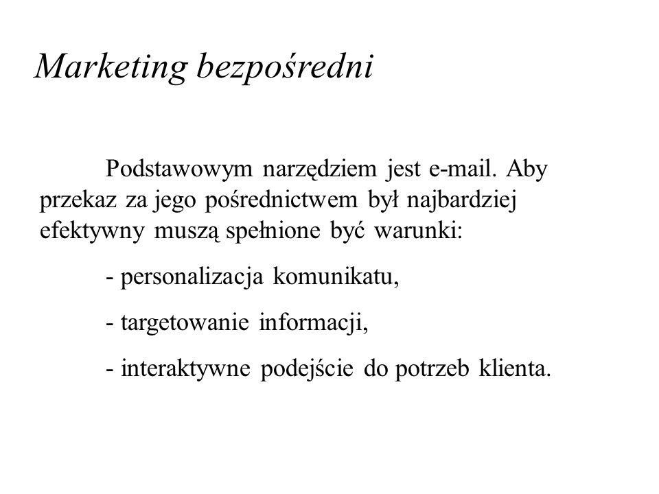 Marketing bezpośredni Podstawowym narzędziem jest e-mail. Aby przekaz za jego pośrednictwem był najbardziej efektywny muszą spełnione być warunki: - p