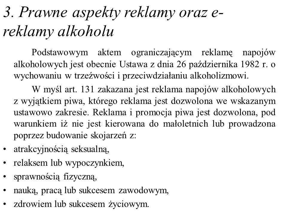 Podstawowym aktem ograniczającym reklamę napojów alkoholowych jest obecnie Ustawa z dnia 26 października 1982 r. o wychowaniu w trzeźwości i przeciwdz