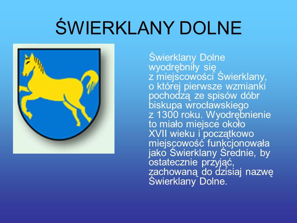 ŚWIERKLANY DOLNE Świerklany Dolne wyodrębniły się z miejscowości Świerklany, o której pierwsze wzmianki pochodzą ze spisów dóbr biskupa wrocławskiego z 1300 roku.