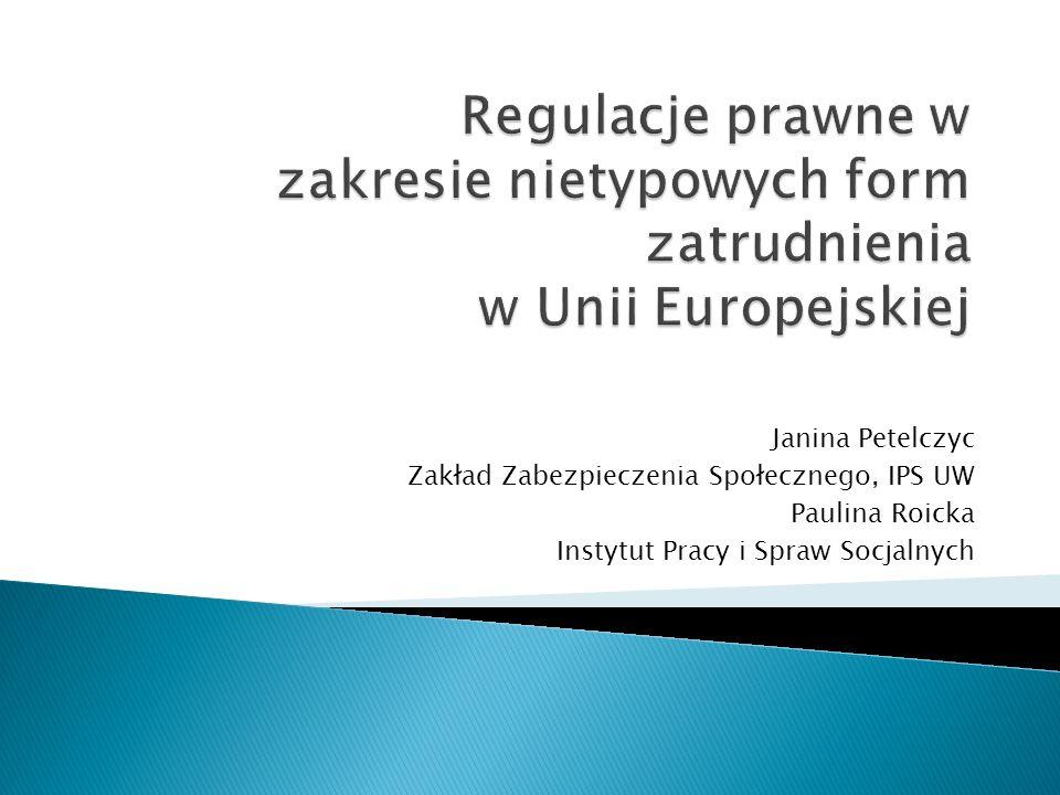 Janina Petelczyc Zakład Zabezpieczenia Społecznego, IPS UW Paulina Roicka Instytut Pracy i Spraw Socjalnych