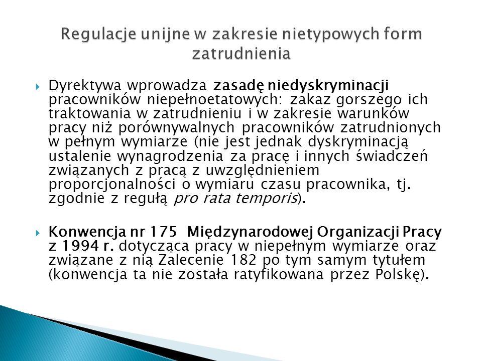 Dyrektywa wprowadza zasadę niedyskryminacji pracowników niepełnoetatowych: zakaz gorszego ich traktowania w zatrudnieniu i w zakresie warunków pracy n