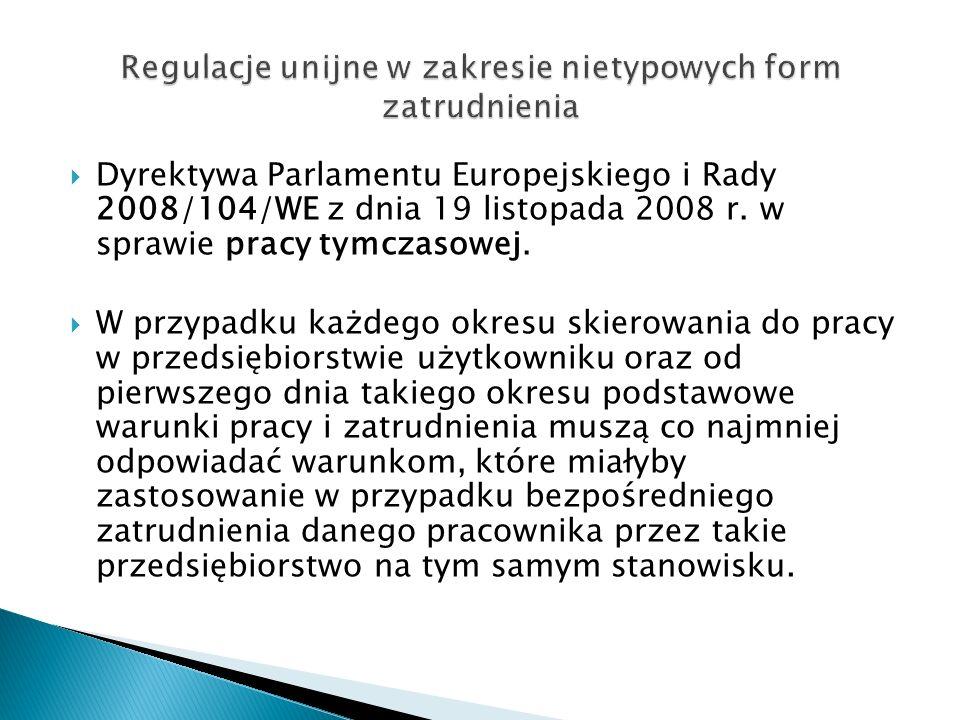 Dyrektywa Parlamentu Europejskiego i Rady 2008/104/WE z dnia 19 listopada 2008 r. w sprawie pracy tymczasowej. W przypadku każdego okresu skierowania