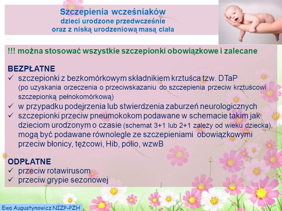 Szczepienia wcześniaków dzieci urodzone przedwcześnie oraz z niską urodzeniową masą ciała !!! można stosować wszystkie szczepionki obowiązkowe i zalec