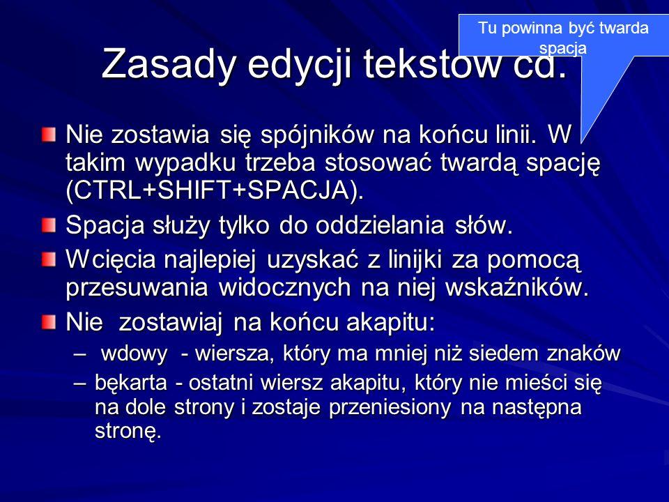 Zasady edycji tekstów cd.Konsekwentnie formatuj tekst, np.