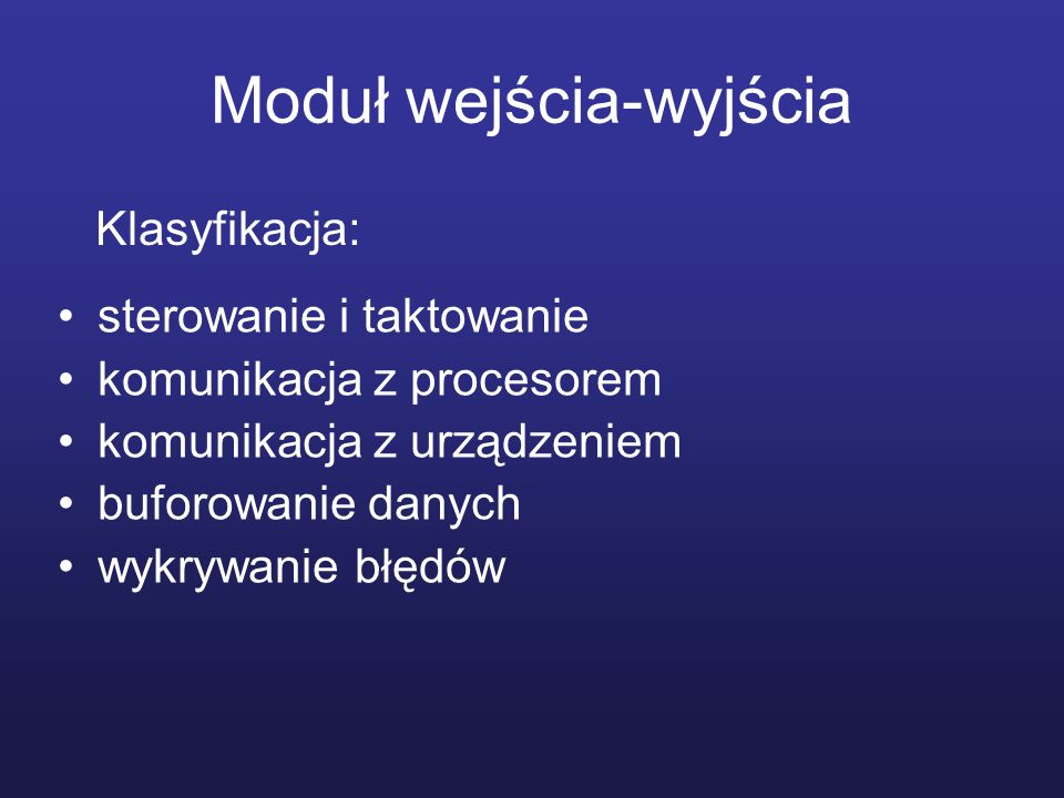 Komunikacja modułu z procesorem dekodowanie rozkazu przesyłanie danych przesyłanie informacji o stanie rozpoznawanie adresu