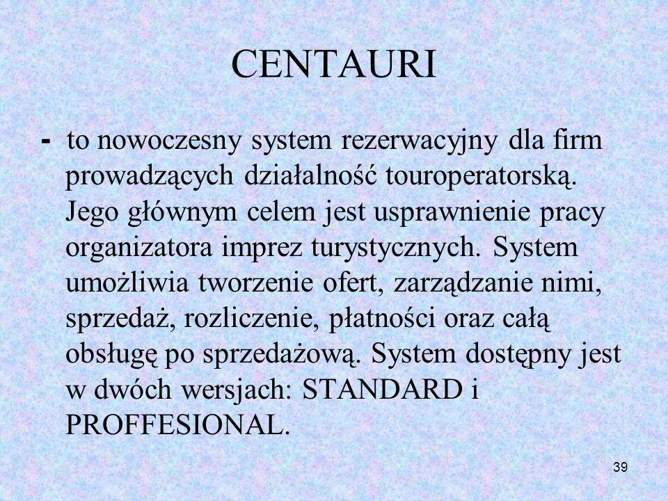 39 CENTAURI - to nowoczesny system rezerwacyjny dla firm prowadzących działalność touroperatorską. Jego głównym celem jest usprawnienie pracy organiza