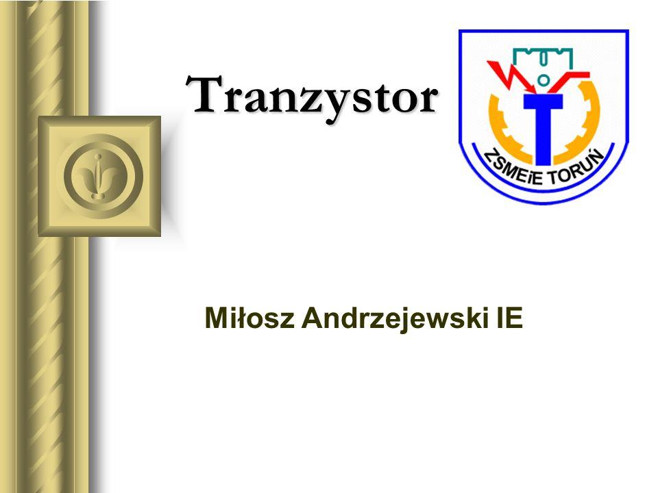 Tranzystor Miłosz Andrzejewski IE