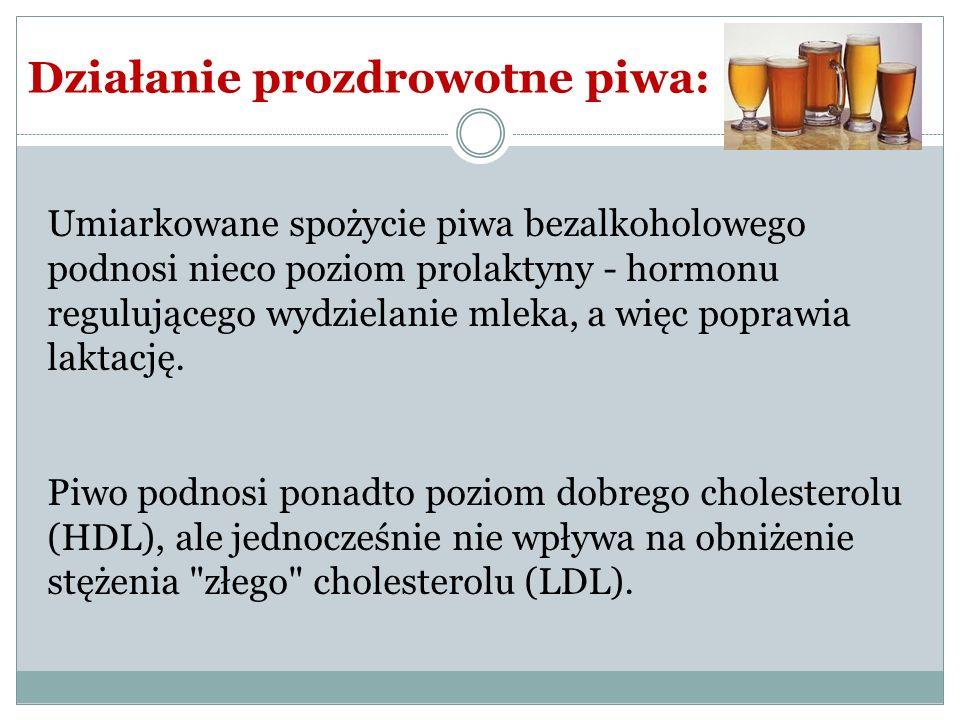 Działanie prozdrowotne piwa: Umiarkowane spożycie piwa bezalkoholowego podnosi nieco poziom prolaktyny - hormonu regulującego wydzielanie mleka, a wię